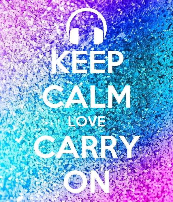 KEEP CALM LOVE CARRY ON