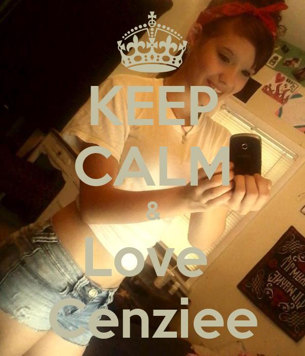 KEEP CALM & Love  Cenziee