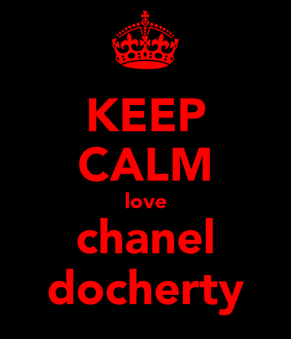 KEEP CALM love chanel docherty