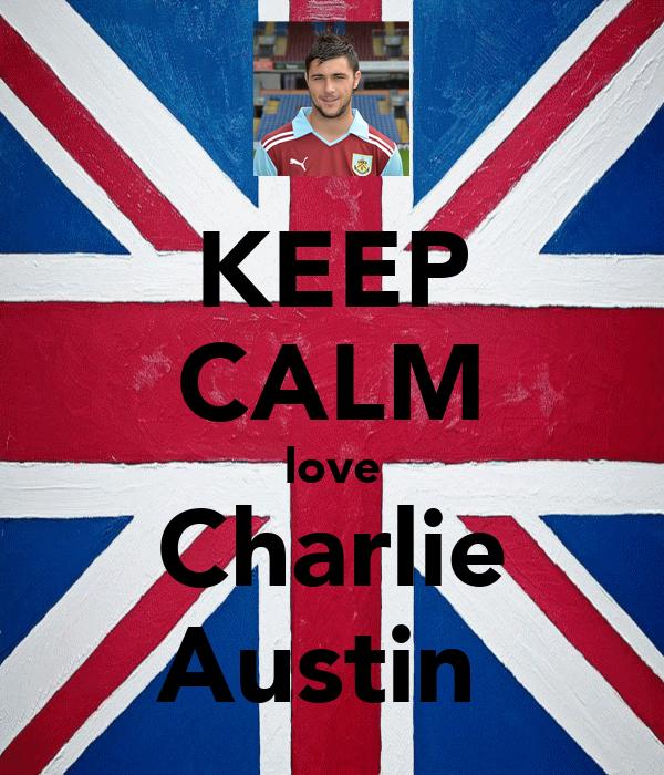 KEEP CALM love Charlie Austin