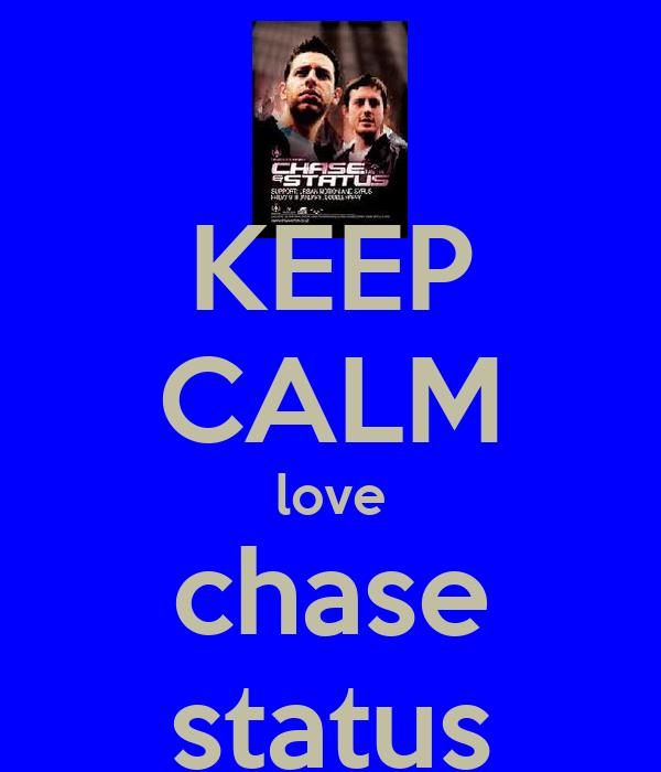 KEEP CALM love chase status