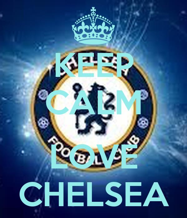 KEEP CALM  LOVE CHELSEA