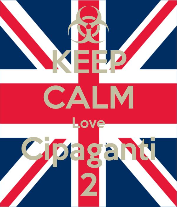 KEEP CALM Love Cipaganti 2