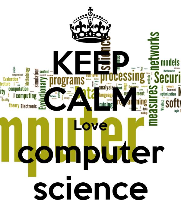 KEEP CALM Love  computer  science