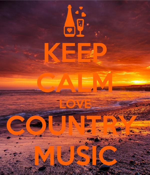 KEEP CALM LOVE COUNTRY  MUSIC