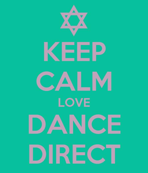 KEEP CALM LOVE DANCE DIRECT