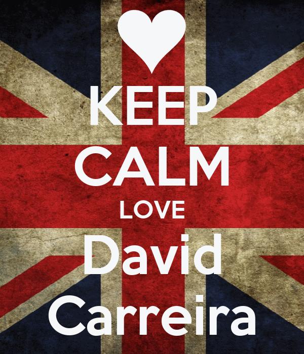 KEEP CALM LOVE David Carreira