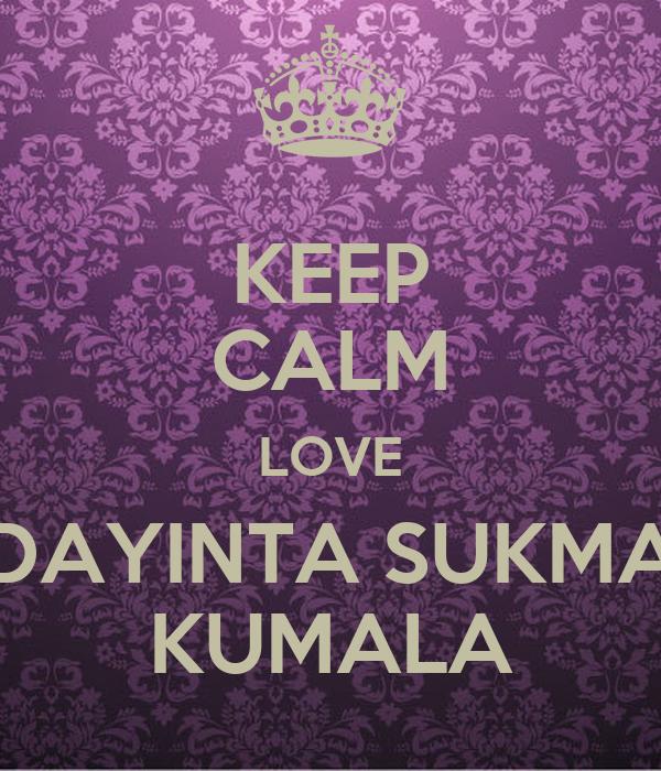 KEEP CALM LOVE DAYINTA SUKMA KUMALA