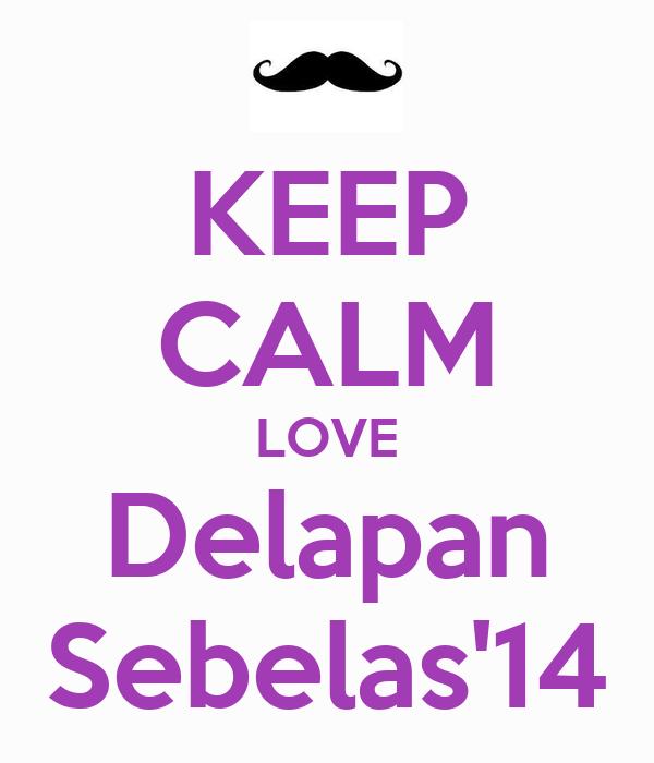 KEEP CALM LOVE Delapan Sebelas'14