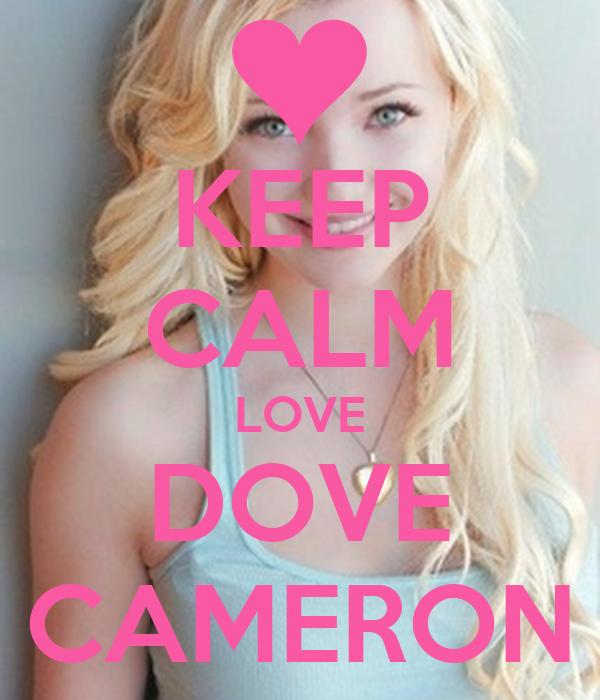 KEEP CALM LOVE DOVE CAMERON