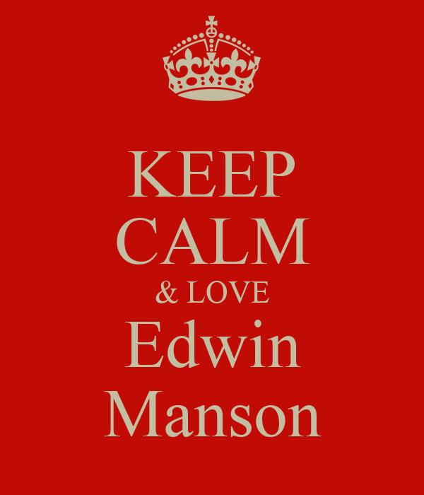 KEEP CALM & LOVE Edwin Manson