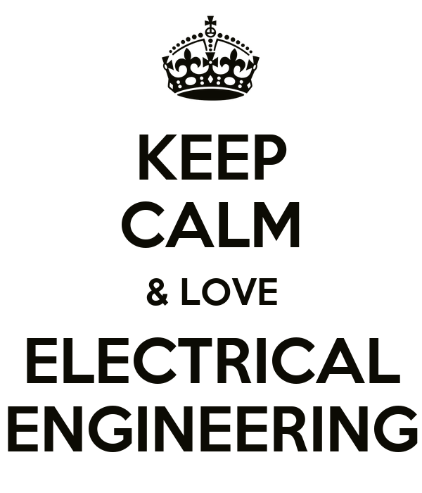KEEP CALM & LOVE ELECTRICAL ENGINEERING