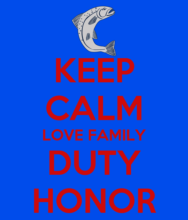 KEEP CALM LOVE FAMILY DUTY HONOR