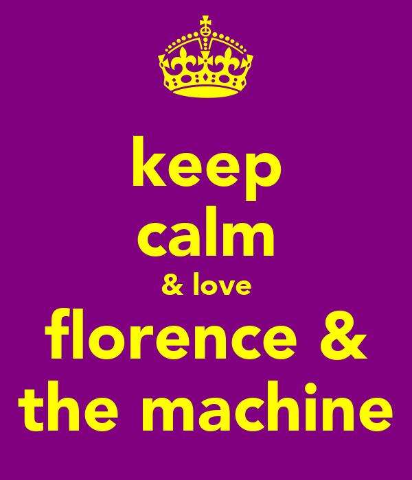 keep calm & love florence & the machine