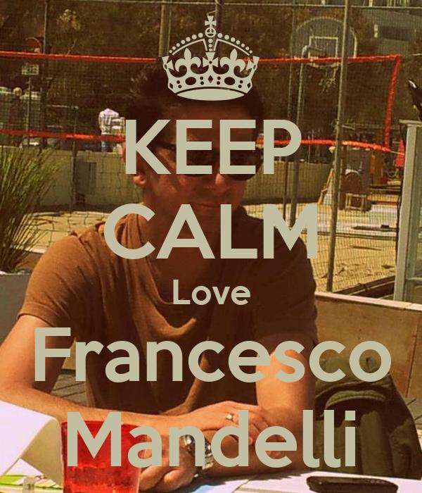 KEEP CALM Love Francesco Mandelli
