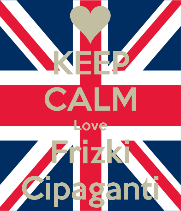KEEP CALM Love Frizki Cipaganti