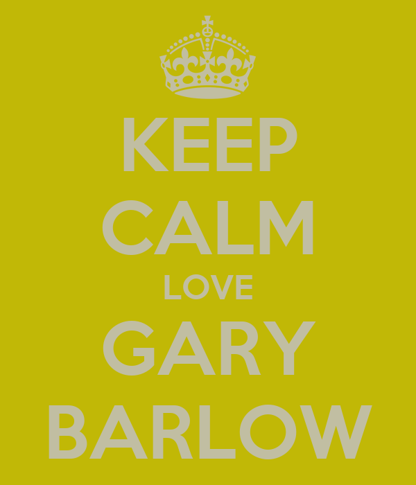 KEEP CALM LOVE GARY BARLOW