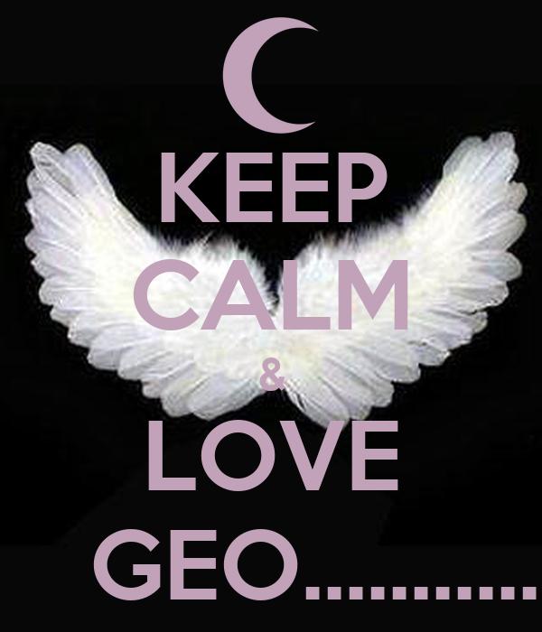 KEEP CALM & LOVE         GEO.................