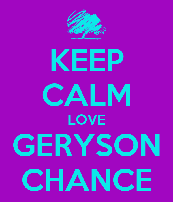 KEEP CALM LOVE GERYSON CHANCE