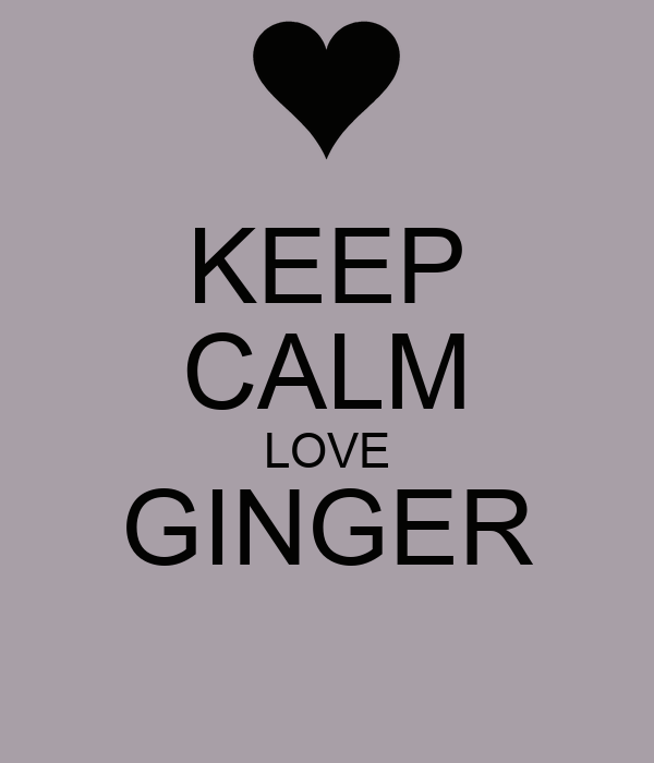 KEEP CALM LOVE GINGER