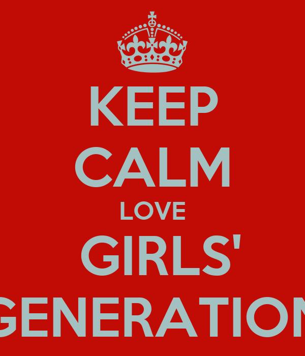 KEEP CALM LOVE  GIRLS' GENERATION