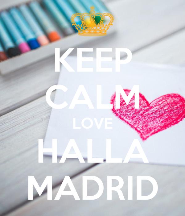 KEEP CALM LOVE HALLA MADRID