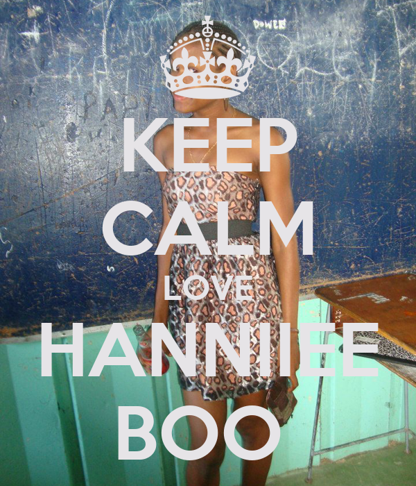KEEP CALM LOVE HANNIIEE BOO