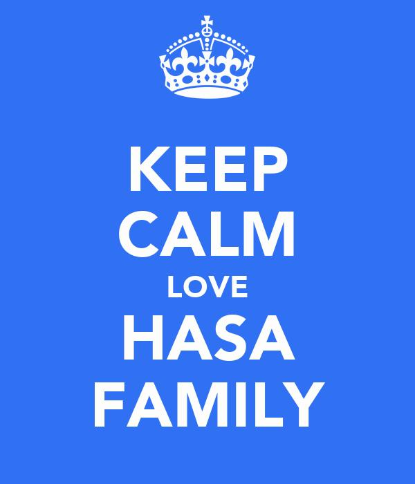 KEEP CALM LOVE HASA FAMILY