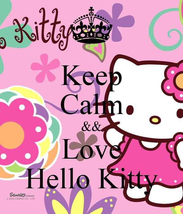 Keep Calm && Love Hello Kitty
