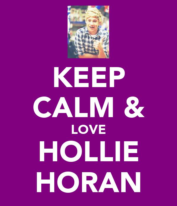KEEP CALM & LOVE HOLLIE HORAN