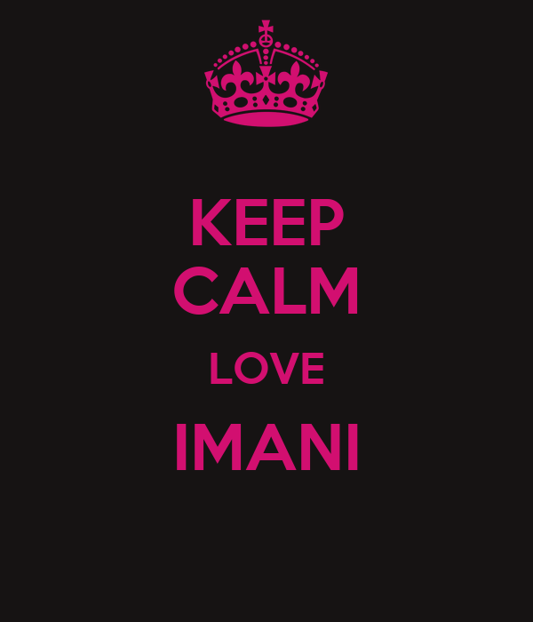 KEEP CALM LOVE IMANI