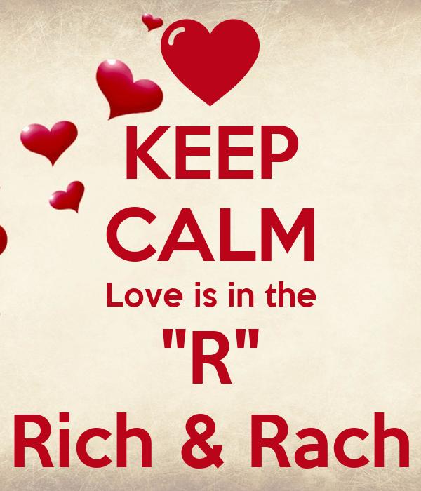 """KEEP CALM Love is in the """"R"""" Rich & Rach"""