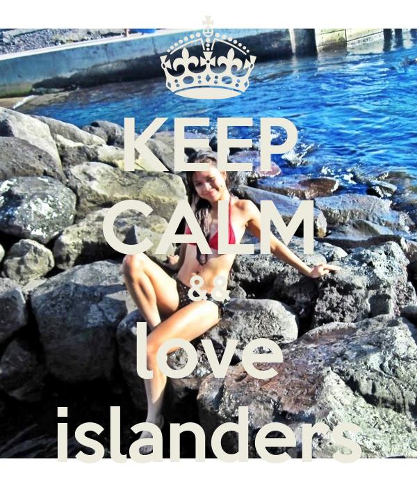 KEEP CALM && love islanders