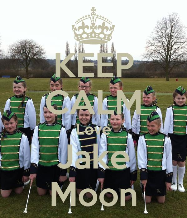 KEEP CALM Love Jake Moon