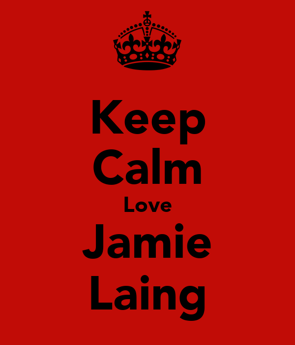 Keep Calm Love Jamie Laing