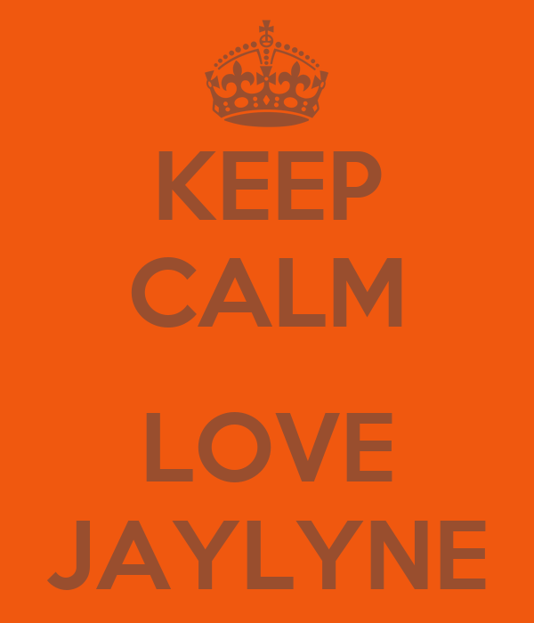 KEEP CALM  LOVE JAYLYNE