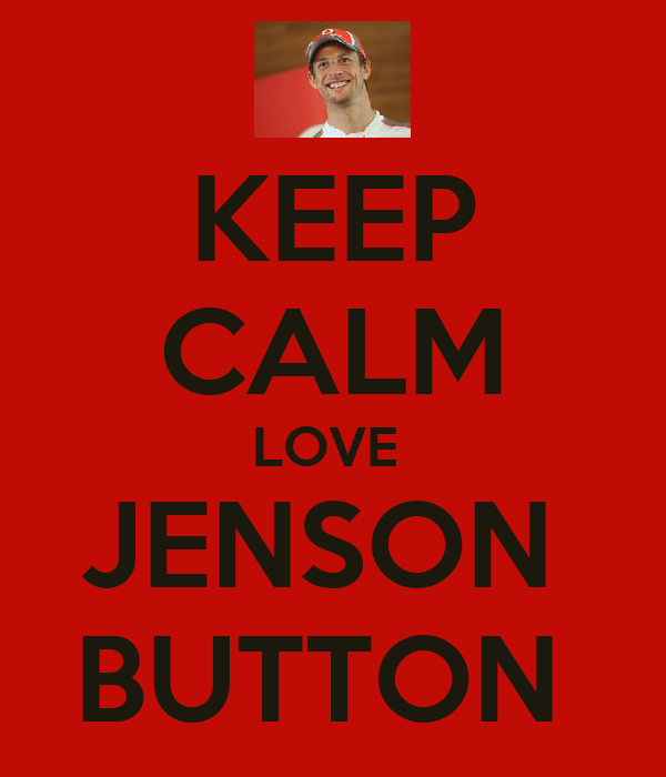 KEEP CALM LOVE  JENSON  BUTTON