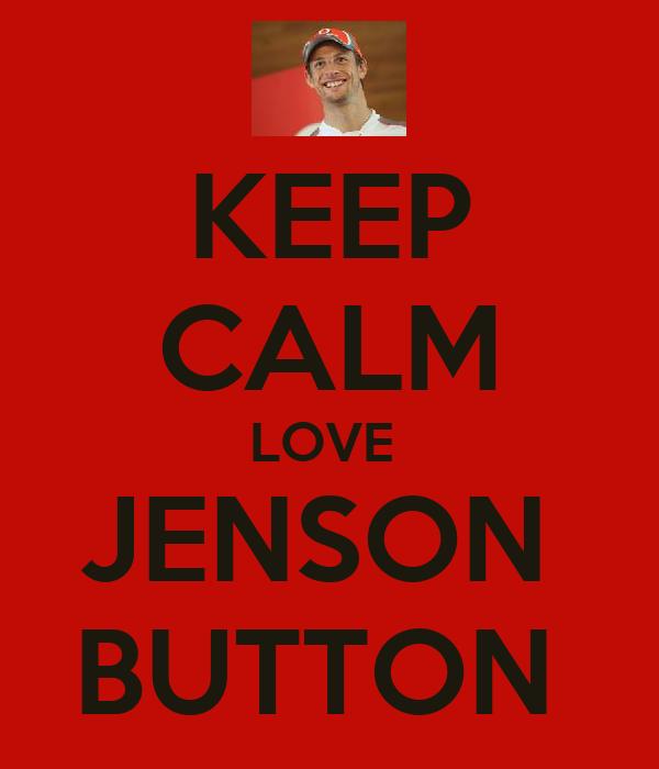 KEEP CALM LOVE  JENSON  BUTTON