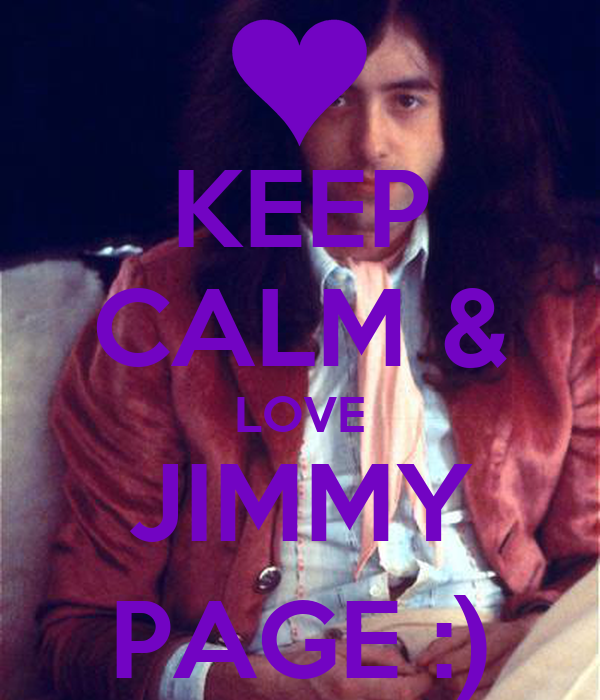 KEEP CALM & LOVE JIMMY PAGE :)