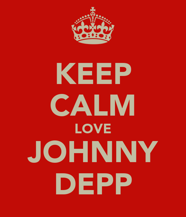 KEEP CALM LOVE JOHNNY DEPP