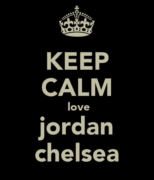 KEEP CALM  love jordan chelsea