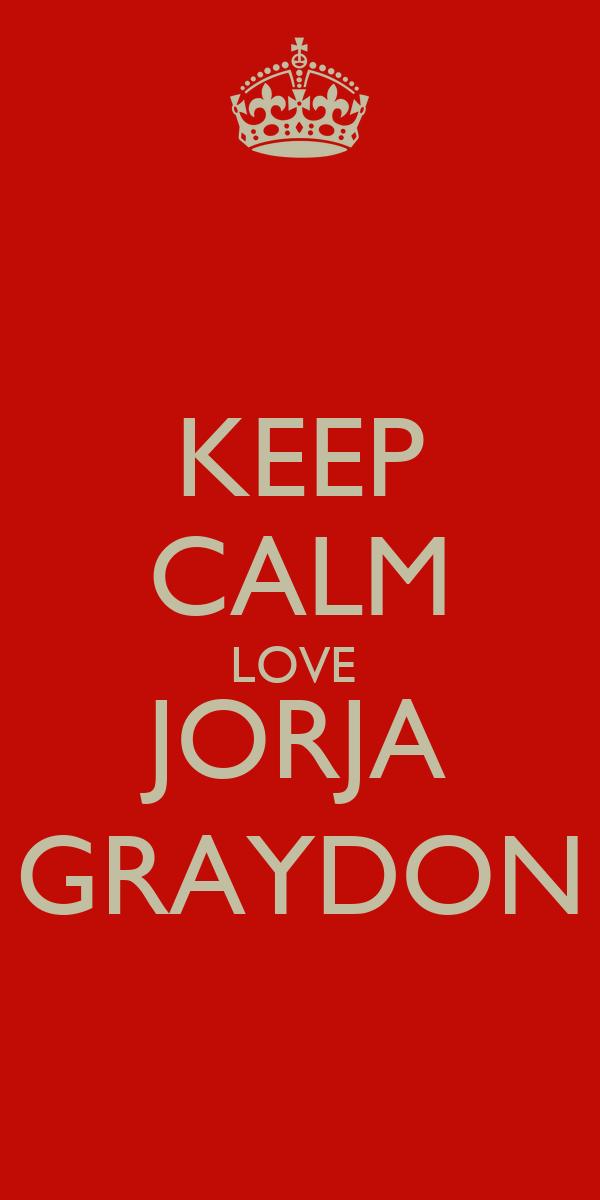 KEEP CALM LOVE  JORJA GRAYDON