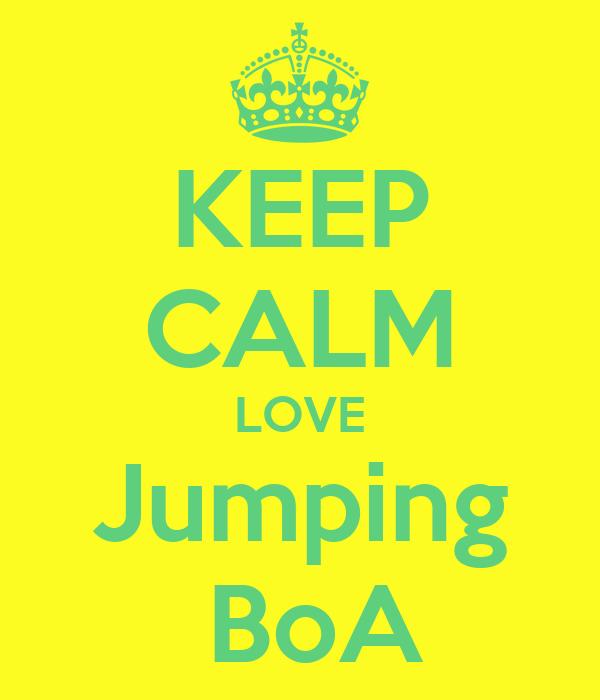 KEEP CALM LOVE Jumping  BoA