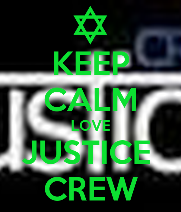 KEEP CALM LOVE JUSTICE  CREW