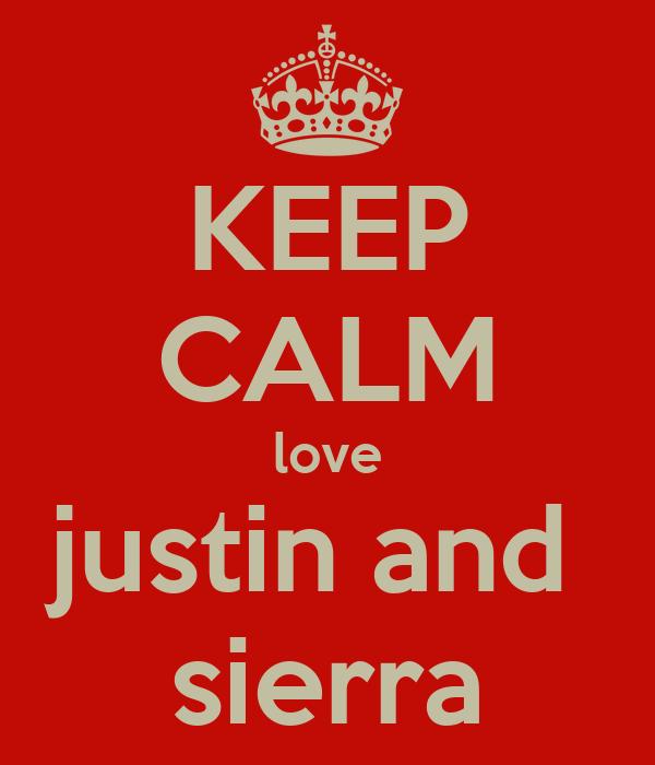 KEEP CALM love justin and  sierra