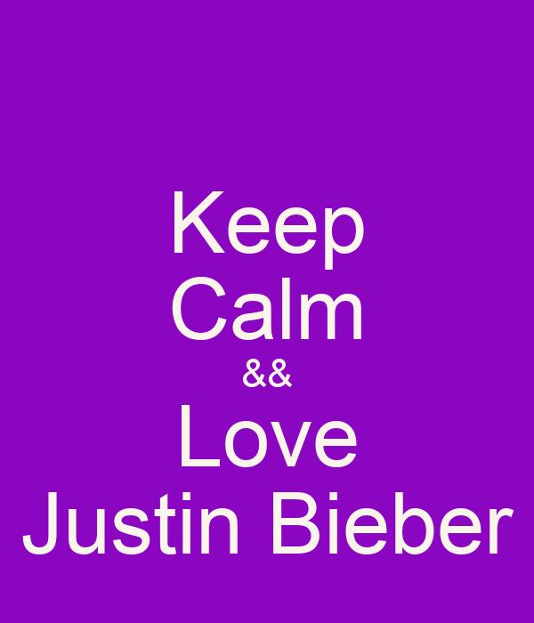 Keep Calm && Love Justin Bieber