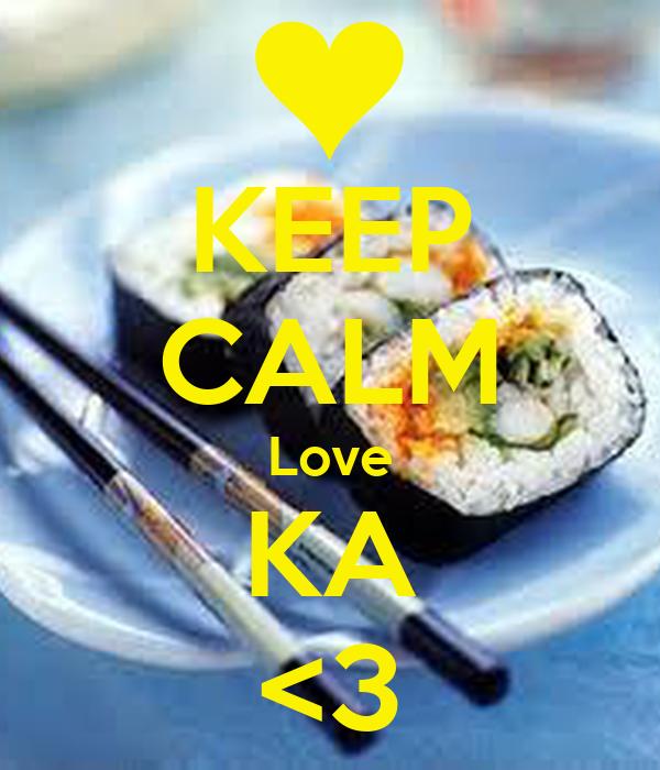 KEEP CALM Love KA <3