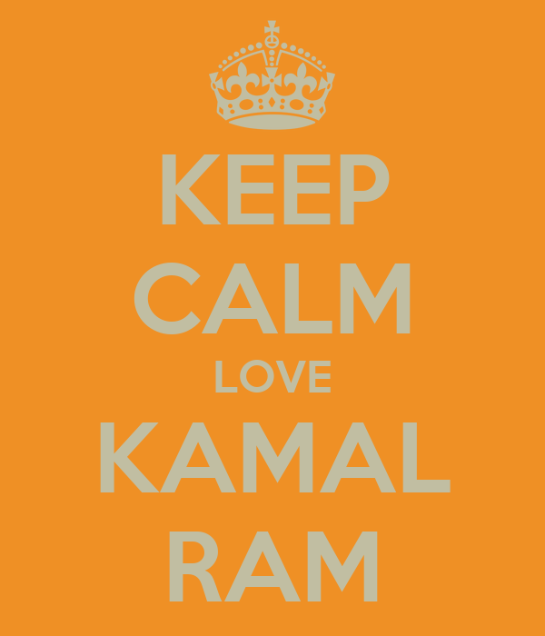 KEEP CALM LOVE KAMAL RAM