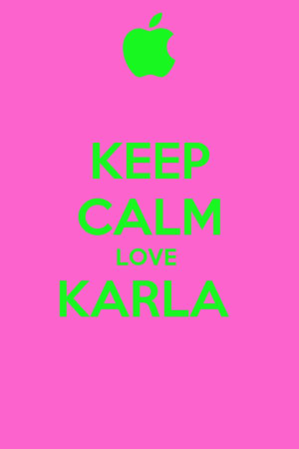 KEEP CALM LOVE  KARLA