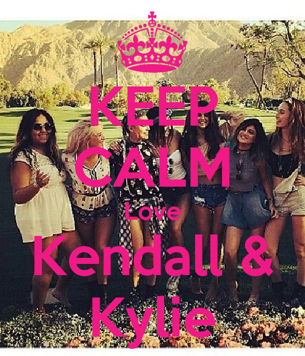 KEEP CALM Love Kendall & Kylie